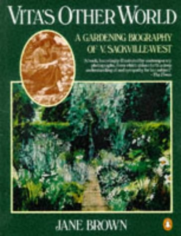 Vita's Other World: A Gardening Biography of Vita Sackville-West