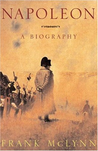 Napoleon: A Biography by Frank McLynn — Reviews ...
