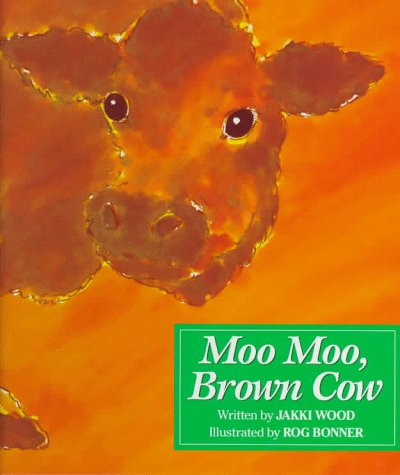 Moo Moo, Brown Cow by Jakki Wood — Reviews, Discussion, Bookclubs ... I Love Moo Cow