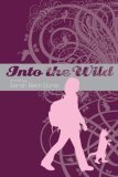 Into the Wild (Into the Wild, #1)
