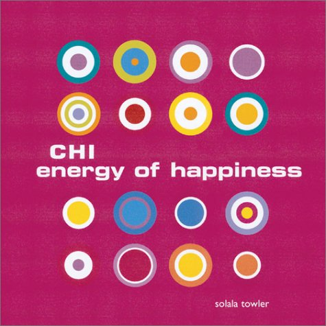 Chi Energy Of Happiness  by  MQ Publications