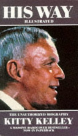 His Way: Unauthorised Biography Of Frank Sinatra  by  Kitty Kelley