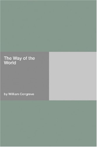 a literary analysis of the way of the world by william congreve The way of the world by william congreve searchable etext discuss with other readers  literature network » william congreve » the way of the world the way of the world search.