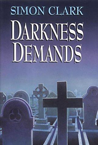 Darkness Demands Simon Clark