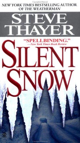 Silent Snow (Weatherman #2) - Steve Thayer - Steve Thayer