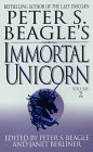 Immortal Unicorn (Peter S. Beagle's Immortal Unicorn, Vol. 2)
