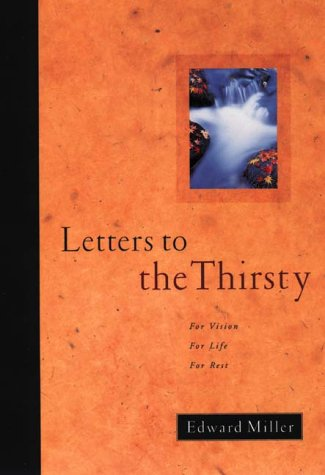 Letters to the Thirsty  by  Edward P. Miller