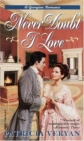 Never Doubt I Love (The Tales of the Jewelled Men, #5) Patricia Veryan