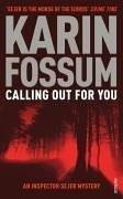 Calling Out For You  (Inspector Konrad Sejer #5)  - Karin Fossum