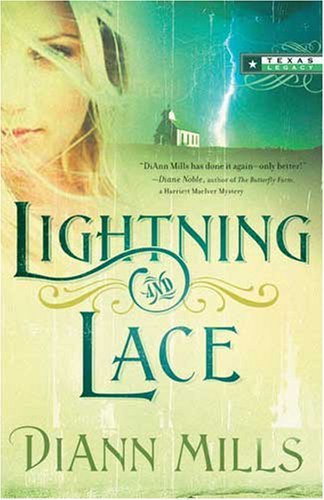 Lightning And Lace (Texas Legacy #3) DiAnn Mills