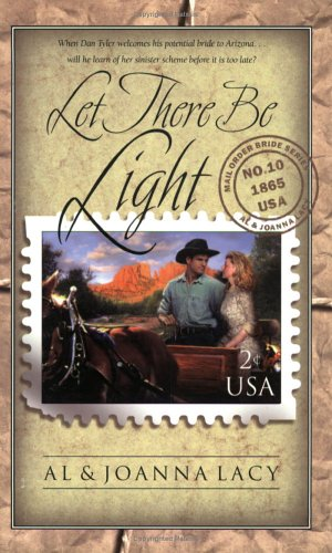 Let There Be Light (Mail Order Bride #10)  by  Al Lacy