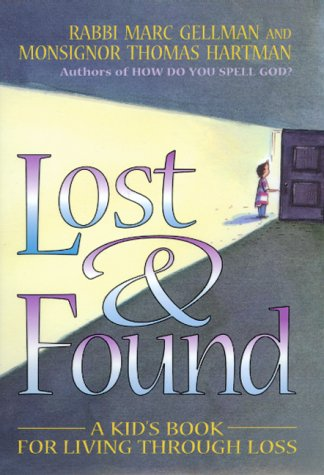 Lost & Found: A Kids Book for Living Through Loss Marc Gellman