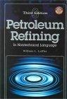 Petroleum Refining in Nontechnical Language  by  William L. Leffler