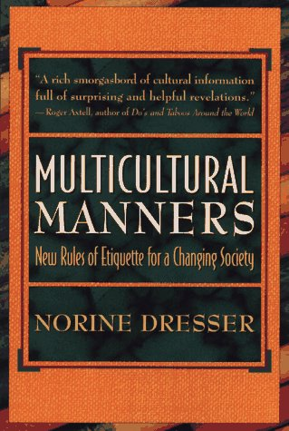 multicultural manners essay Culture and the multicultural essay how do cultures differ the following is a list of some of the ways think of other differences advertising attitudes toward.