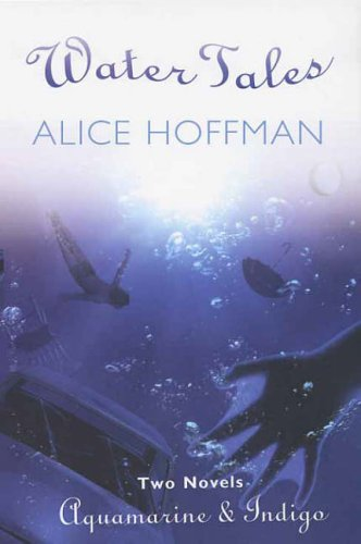 Water Tales: Aquamarine and Indigo  by  Alice Hoffman