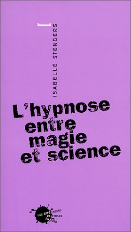 LHypnose entre magie et silence  by  Isabelle Stengers