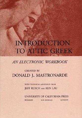 Electronic Workbook: Introduction To Attic Greek  by  Donald J. Mastronarde