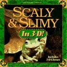 Scaly and Slimy in 3-D!: Includes Book and 3d Glasses  by  Rick Sammon