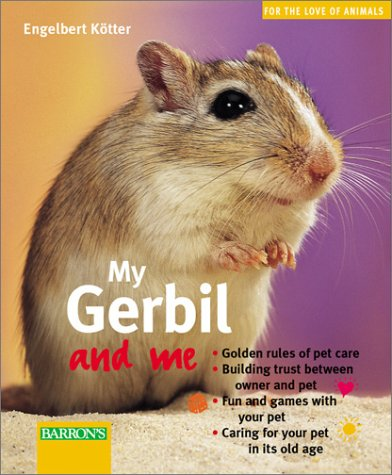 My Gerbil and Me  by  Engelbert Kotter