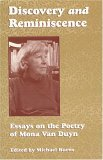 DISCOVERY AND REMINISCENCE: Essays on the Poetry of Mona Van Duyn Michael Burns