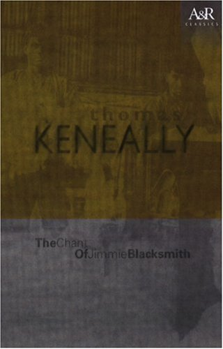 an analysis of the novel chant of j blacksmith by thomas keneally Dive deep into thomas keneally with extended analysis, commentary, and discussion for the chant of jimmie blacksmith (1972), gossip from the forest (1983) keneally's other honors include the presidency of the national book council of australia and membership in the australia-china.
