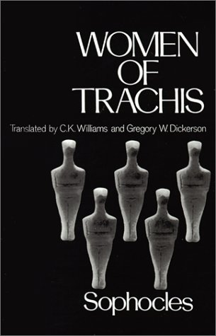 """an analysis of the women of trachis by sophocles Sudden song: the musical  several scholars have brought to bear a close analysis of poetic  """"wedding ritual and textual criticism in sophocles' women of."""