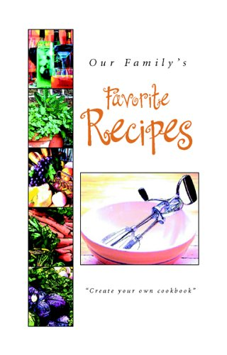 Our Familys Favorite Recipes: A Create-Your-Own Cookbook Laura Tappero