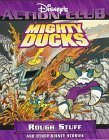 Mighty Ducks: Rough Stuff and Other Disney Stories  by  Clay Griffith