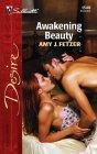 Awakening Beauty (Silhouette Desire, #1548)