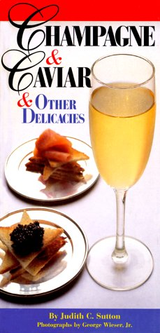 Champagne & Caviar & Other Delicacies  by  Judith C. Sutton