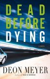 Dead Before Dying - Deon Meyer