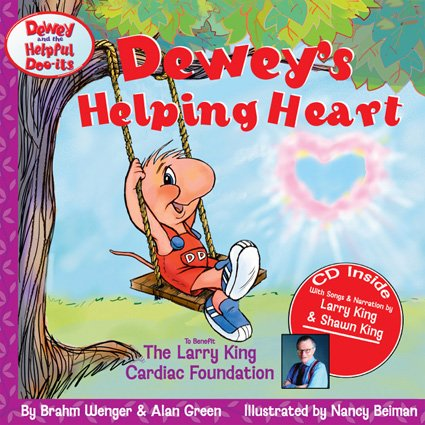 Deweys Helping Heart: To Beneift the Larry King Cardiac Foundation [With CD]  by  Brahm Wenger