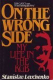 On the Wrong Side: My Life in the KGB Stan Levchenko