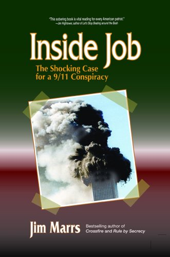 Inside Job: The Shocking Case For A 9/11 Conspiracy  by  Jim Marrs