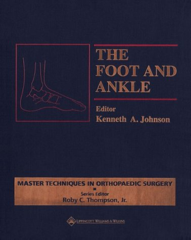 The Foot and Ankle Kenneth A. Johnson