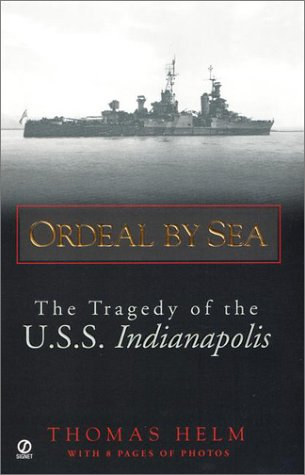 Ordeal Sea: The Tragedy of the U.S.S. Indianapolis