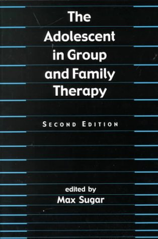 Adolescent in Group and Family Therapy Max Sugar