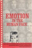 Emotion in the Human Face: Guide-Lines for Research and an Integration of Findings