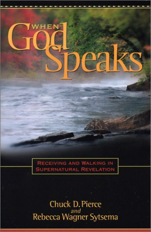 When God Speaks: Recieving And Walking In Supernatural Revelation Chuck D. Pierce