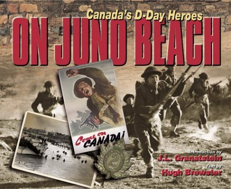 On Juno Beach: Canada's D Day Heroes
