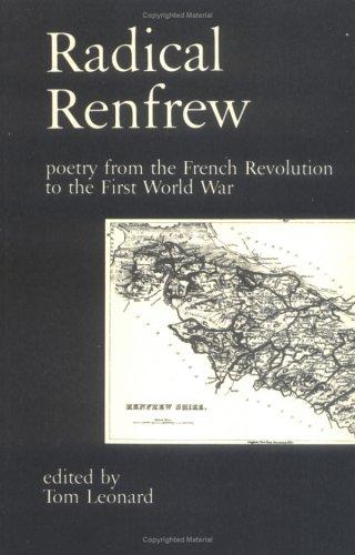 Radical Renfrew: Poetry from the French Revolution to World War I  by  Tom Leonard
