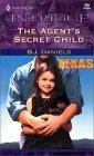 The Agent's Secret Child (Texas Confidential #2)