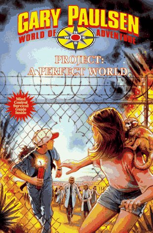 Project: A Perfect World  by  Gary Paulsen