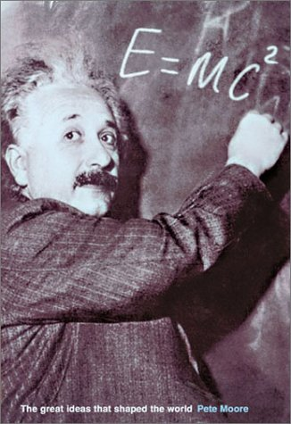 E=mc2: The Great Ideas that Shaped Our World by Paul ...