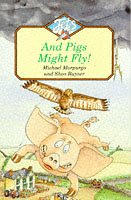 And Pigs Might Fly!  by  Michael Morpurgo