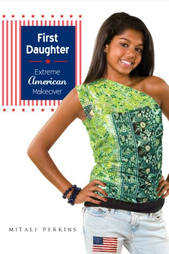 First Daughter: My Extreme American Makeover: My Extreme American Makeover
