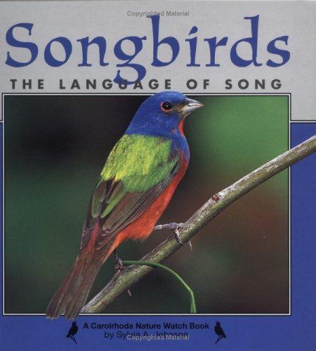 Songbirds: The Language of Song Sylvia A. Johnson