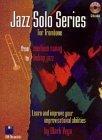 Jazz Solo Series for Trombone (Book/Audio CD)  by  Mark Vega