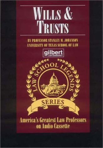 Wills & Trusts (Law School Legends Series) Johanson M. Stanley