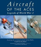 Aircraft of the Aces: Legends World War 2  by  Tony Holmes